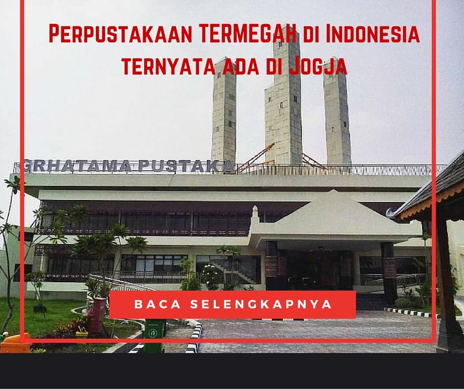 Perpustakaan Terbesar di indonesia ternyata ada di Jogja