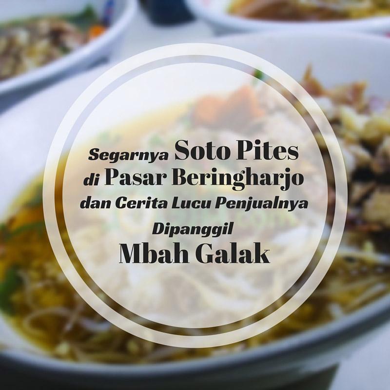 Dibalik Kesegaran Kuliner Yogyakarta Soto Pites ini Sang Penjualnya Dipanggil Mbah Galak