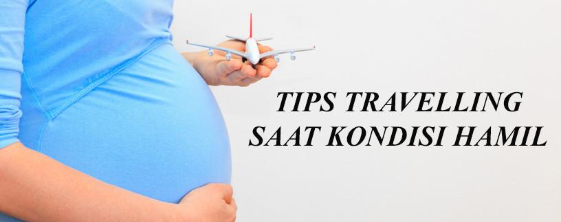 Untuk Wanita Yang Sedang Hamil Tapi Berencana Liburan, Yuk Simak Tips Travelling Yang Aman Untuk Ibu Hamil Ini