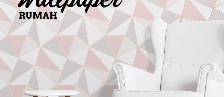 Inilah 10 Fungsi Menggunakan Wallpaper Rumah yang bisa Anda Terapkan