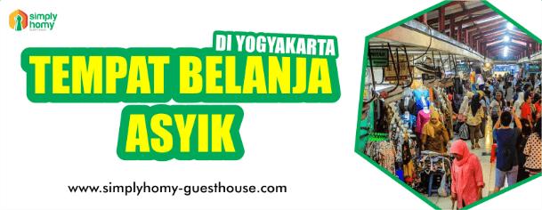 Inilah 8 Tempat Belanja Asyik di Yogyakarta yang Bisa Kamu Kunjungi