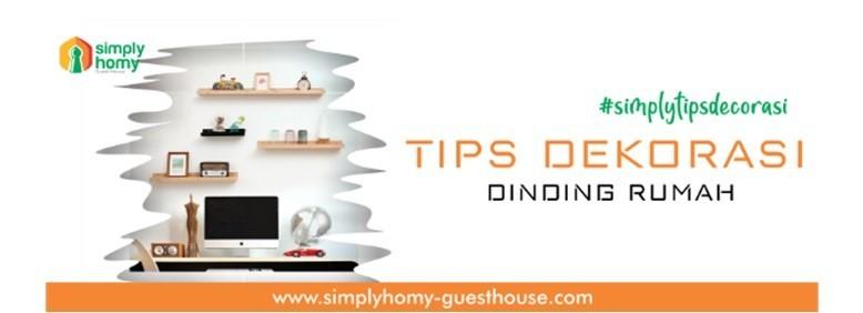Inilah 7 Tips Dekorasi Dinding Rumah