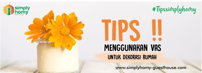 Inilah 5 Tips Menggunakan Vas Atau Guci Untuk Hiasan Rumah