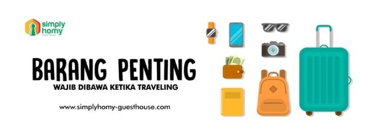 Sebelum Traveling, Periksa 17 Barang Penting Yang Wajib Dibawa Ketika Traveling Ini !