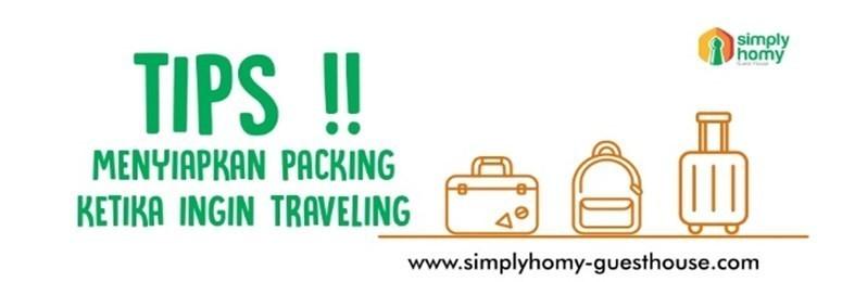 Tips Menyiapkan Packingan Ketika Ingin Traveling