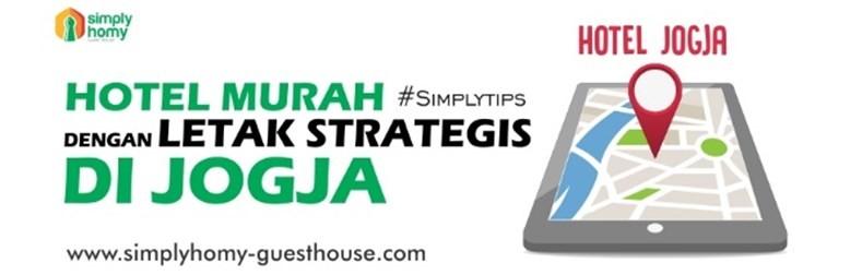 Simak 5 Hotel Murah di Jogja dengan Letak Strategis Liburan Mudah & Hemat Biaya