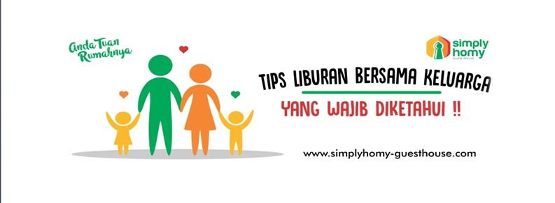 Inilah 4 Tips Liburan Bersama Keluarga Yang Wajib Diketahui